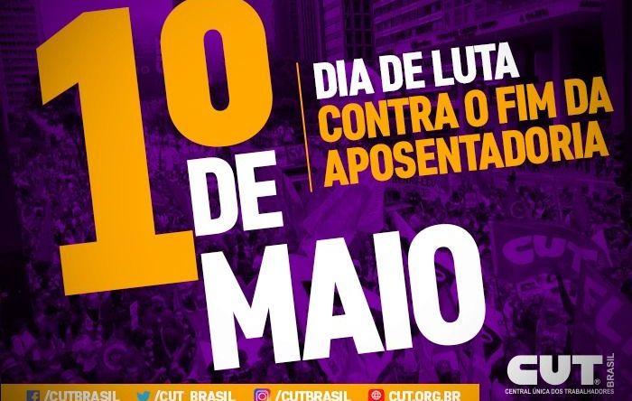 No 1º de maio, centrais vão convocar greve geral contra reforma da Previdência