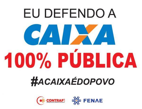 Governo garante Caixa 100% pública. Vitória dos empregados e das entidades