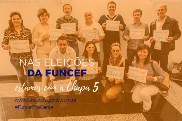 Nas eleições da FUNCEF, estamos com a Chapa 5