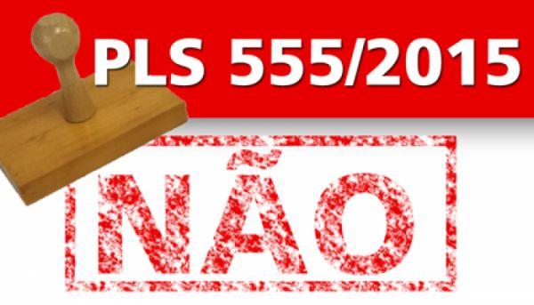 Votação do PLS 555: ´Dia D´será em 16 de fevereiro