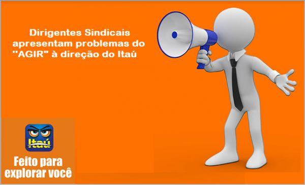 Dirigentes sindicais apresentam problemas do Agir à direção do Itaú