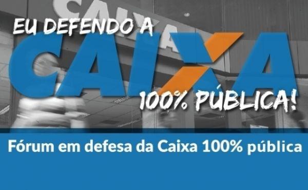 Fórum Paranaense em Defesa da Caixa 100% Pública será criado dia 22 de maio