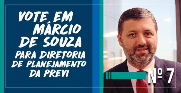 Votar em Márcio Souza nº 7 é defender a Previ