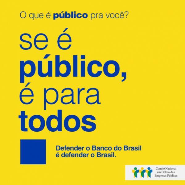 Se é público, é para todos: defender o BB é defender o Brasil