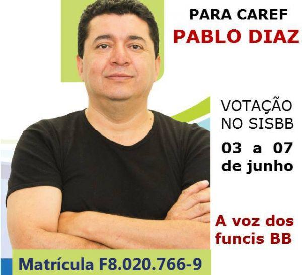 Funcionalismo do BB elege representante ao Conselho de 3 a 7 de junho. Pactu apóia Pablo Diaz, F8.020.766-9