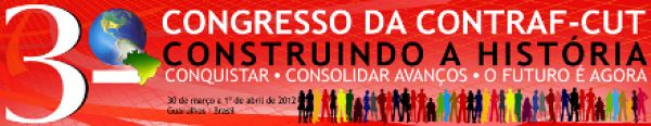 A Programação do 3º Congresso da Contraf-CUT que começou ontem e vai até domingo 1º de abril