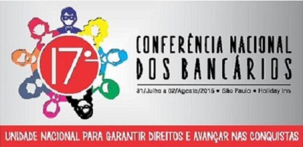 Bancários realizam a 17ª Conferência Nacional entre 31 de julho e 2 de agosto