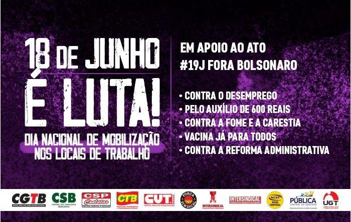 Pelo Brasil e pelo povo, CUT, centrais e frentes farão atos 'fora, Bolsonaro'