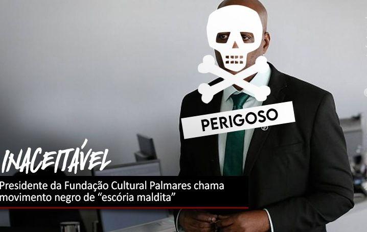 """Presidente da Fundação Cultural Palmares chama movimento negro de """"escória maldita"""""""