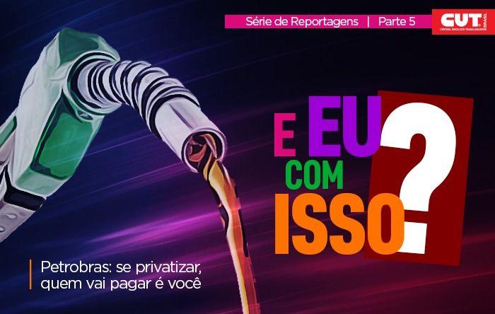 Privatização da Petrobras causará aumento nos preços dos combustíveis e gás
