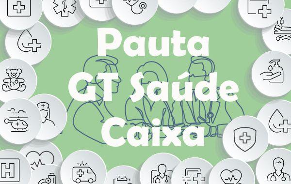 Reunião do GT Saúde Caixa desta quinta-feira (11) está suspensa