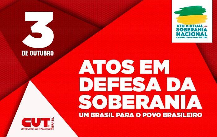 Sábado é dia de luta em defesa da soberania, do Brasil para o povo e da Petrobras