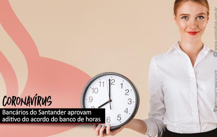 Santander: Bancários aprovam acordo do banco de horas da Covid-19