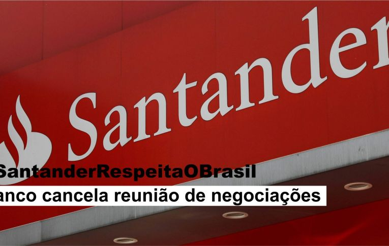 Santander cancela reunião de negociações