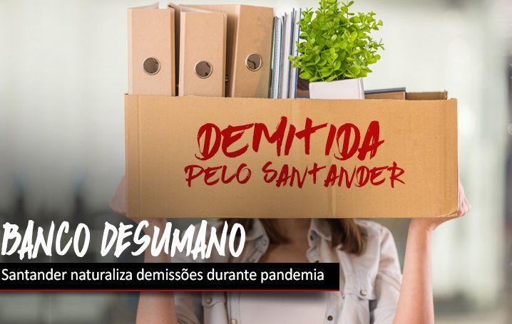 Santander naturaliza demissões durante pandemia