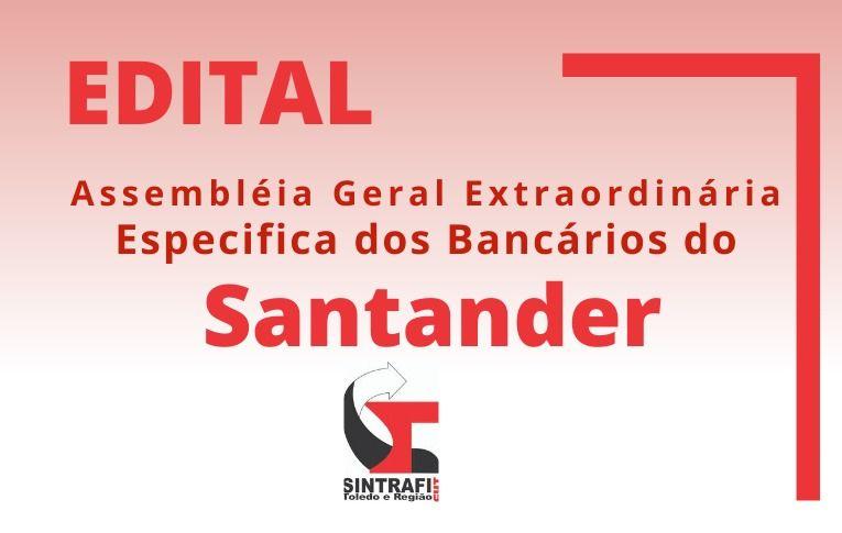 Seeb Toledo publica Edital de Assembleia Extraordinária Específica dos bancários do Santander