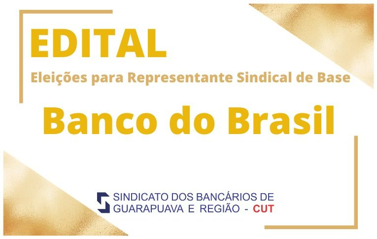 Sindicato de Guarapuava convoca eleições para Representante Sindical de Base do Banco do Brasil