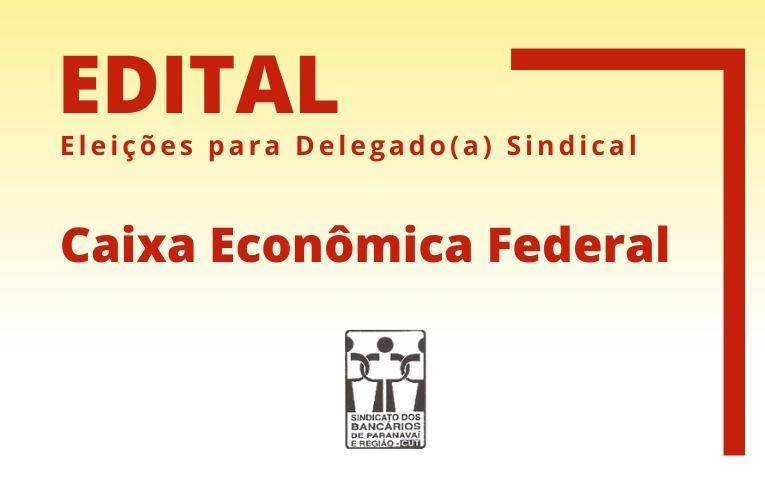 Sindicato de Paranavaí convoca eleições para Delegado(a) Sindical da Caixa Econômica Federal