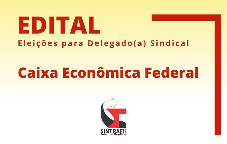 Sindicato de Toledo convoca eleições para Delegado(a) Sindical da Caixa Econômica Federal