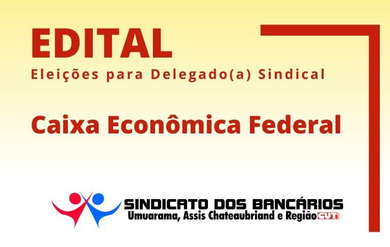 Sindicato de Umuarama convoca eleições para Delegado(a) Sindical da Caixa Econômica Federal