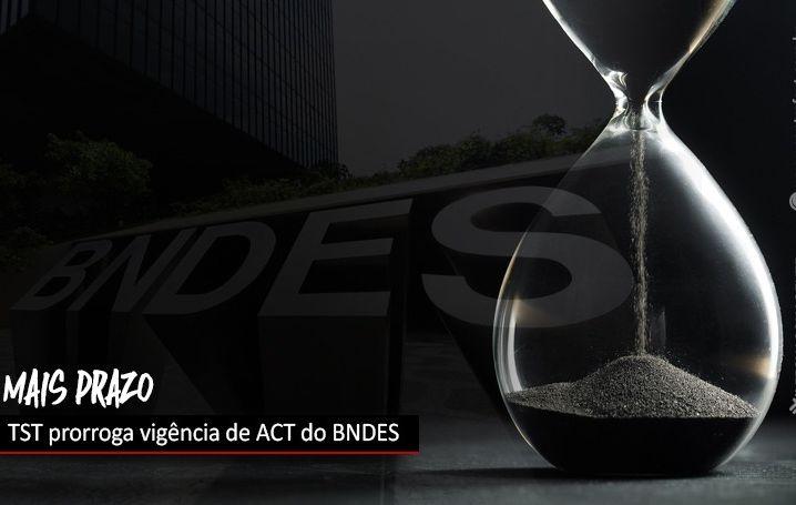 TST prorroga vigência de ACT do BNDES