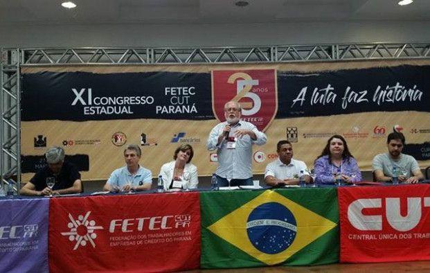 XI Congresso Fetec/CUT-PR., abordou cenário de crise política e econômica do país.