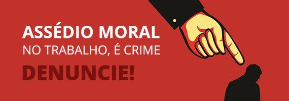 denuncie assedio moral no trabalho